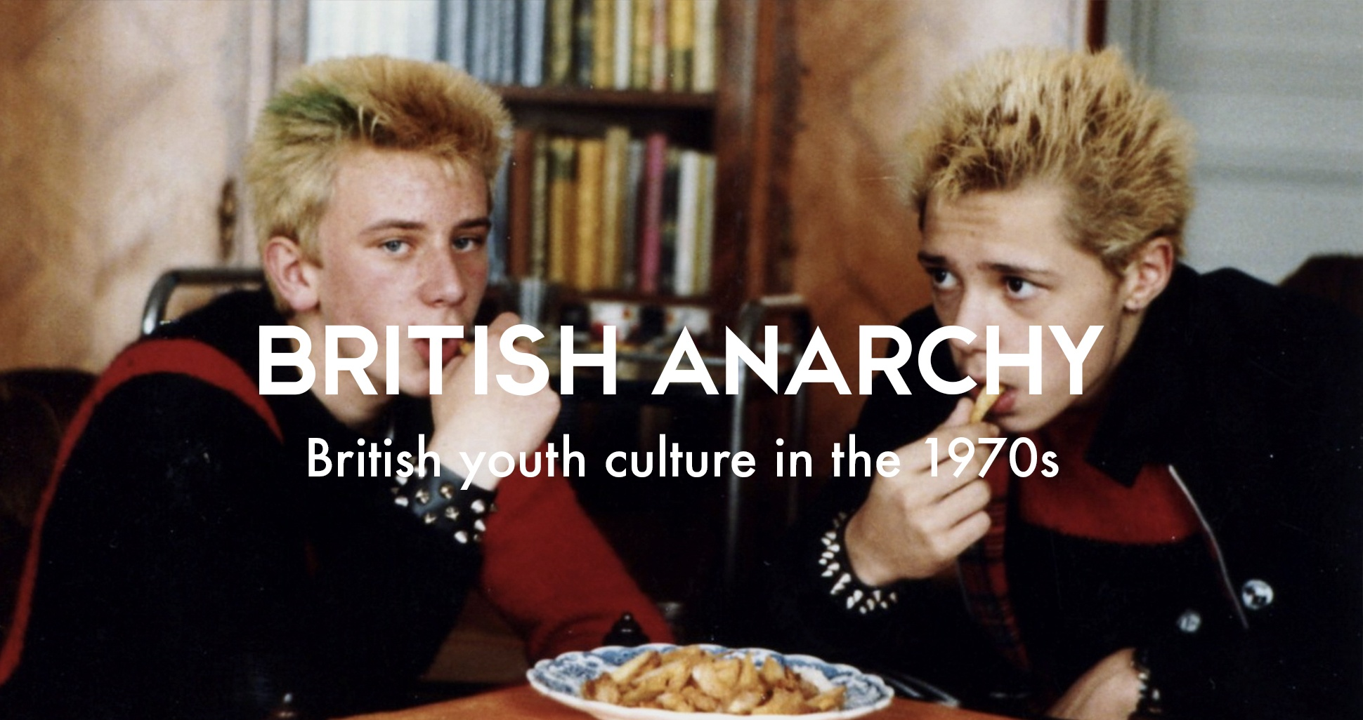 The history of British youth culture: British anarchy, youth culture in the 1970s
